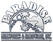 Paradise Millworks and Hardware Inc